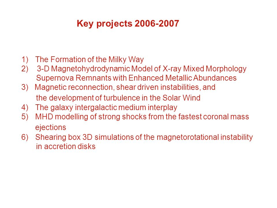 Key projects 2006-2007 ejections The Formation of the Milky Way