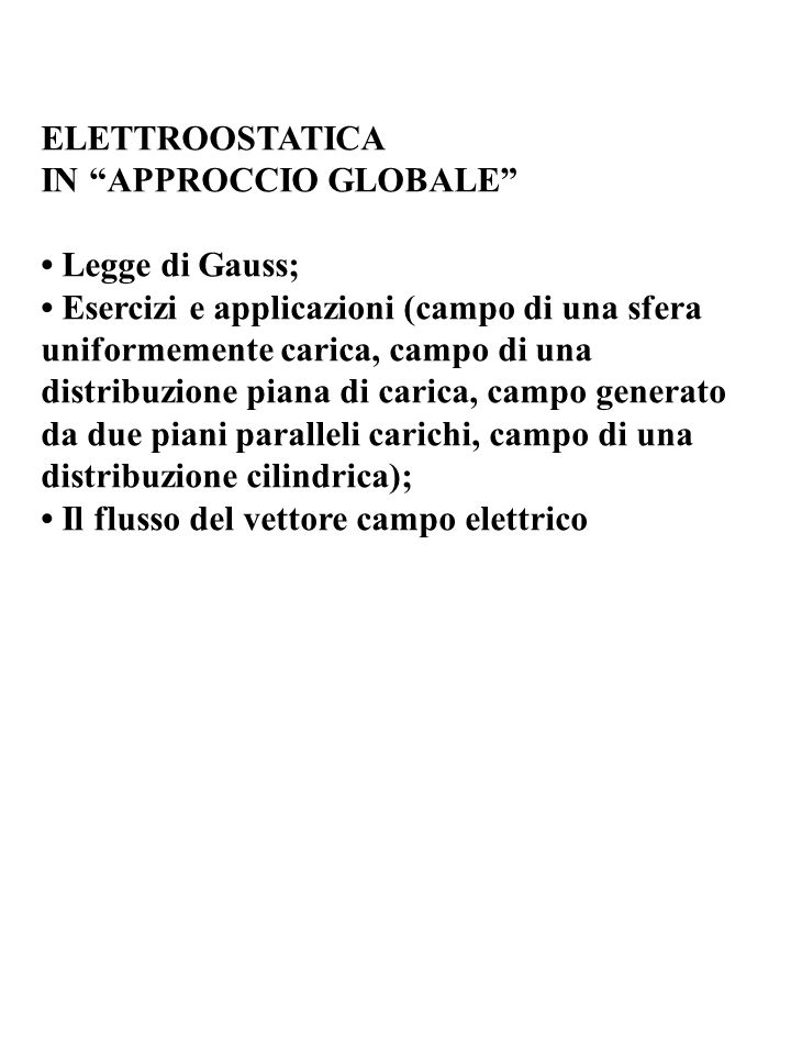 ELETTROOSTATICA IN APPROCCIO GLOBALE • Legge di Gauss;