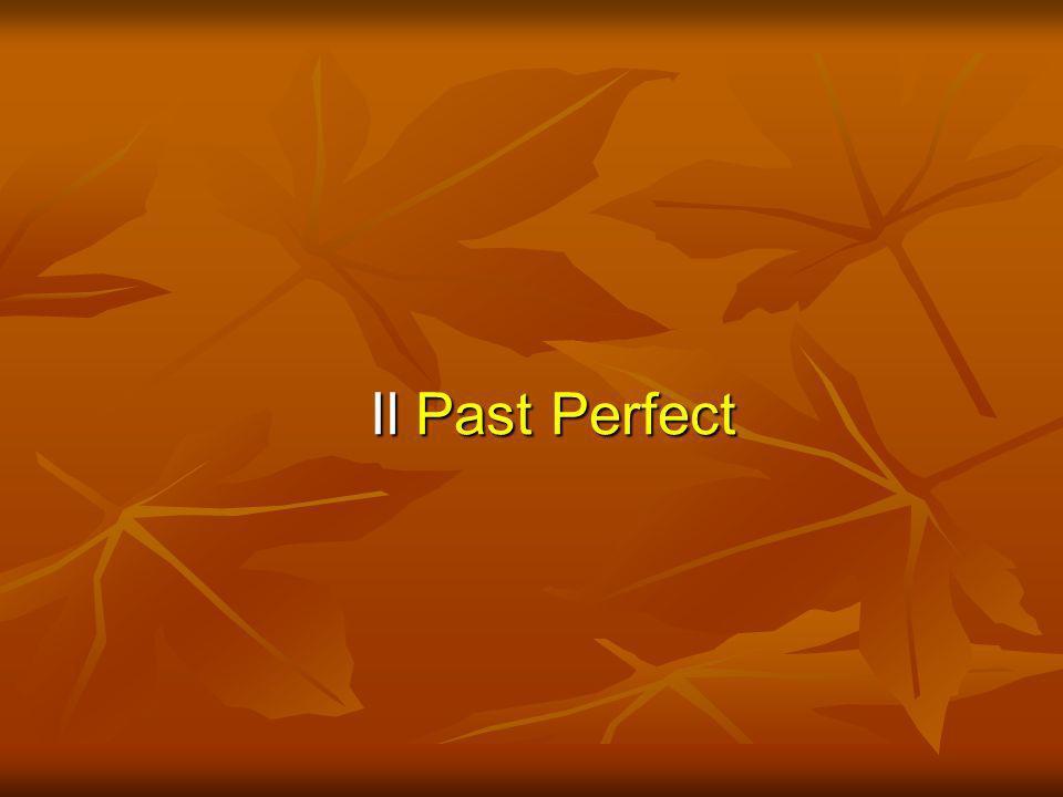 Il Past Perfect