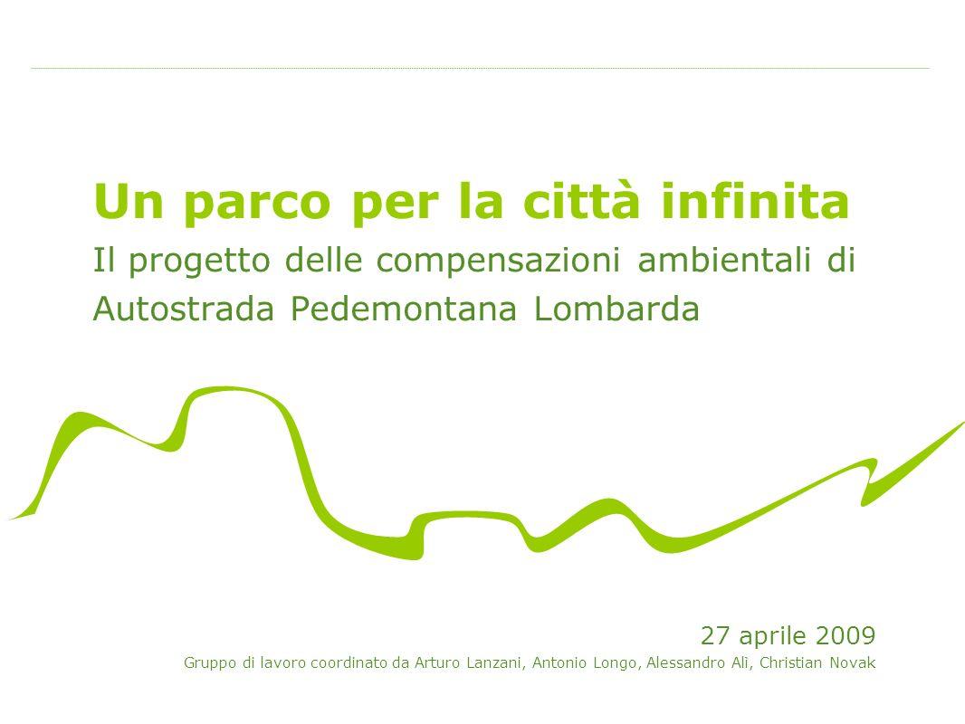 Un parco per la città infinita Il progetto delle compensazioni ambientali di Autostrada Pedemontana Lombarda