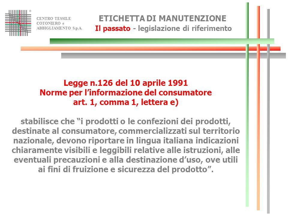 ETICHETTA DI MANUTENZIONE Il passato - legislazione di riferimento