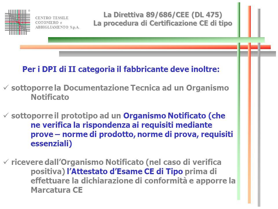 Per i DPI di II categoria il fabbricante deve inoltre: