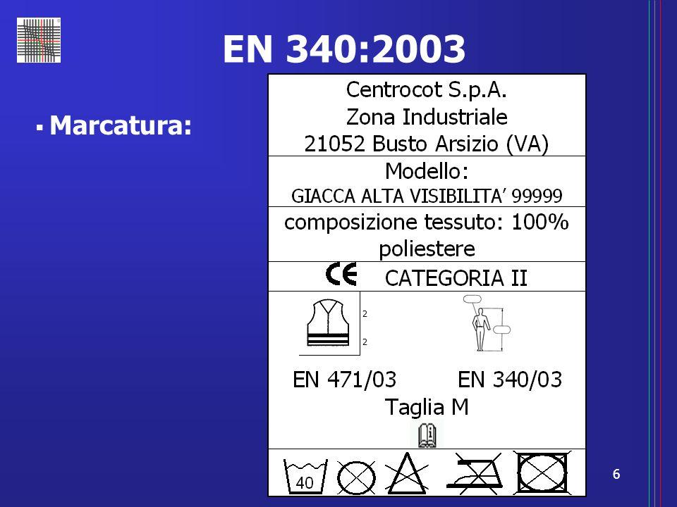 EN 340:2003 Marcatura: 2 2
