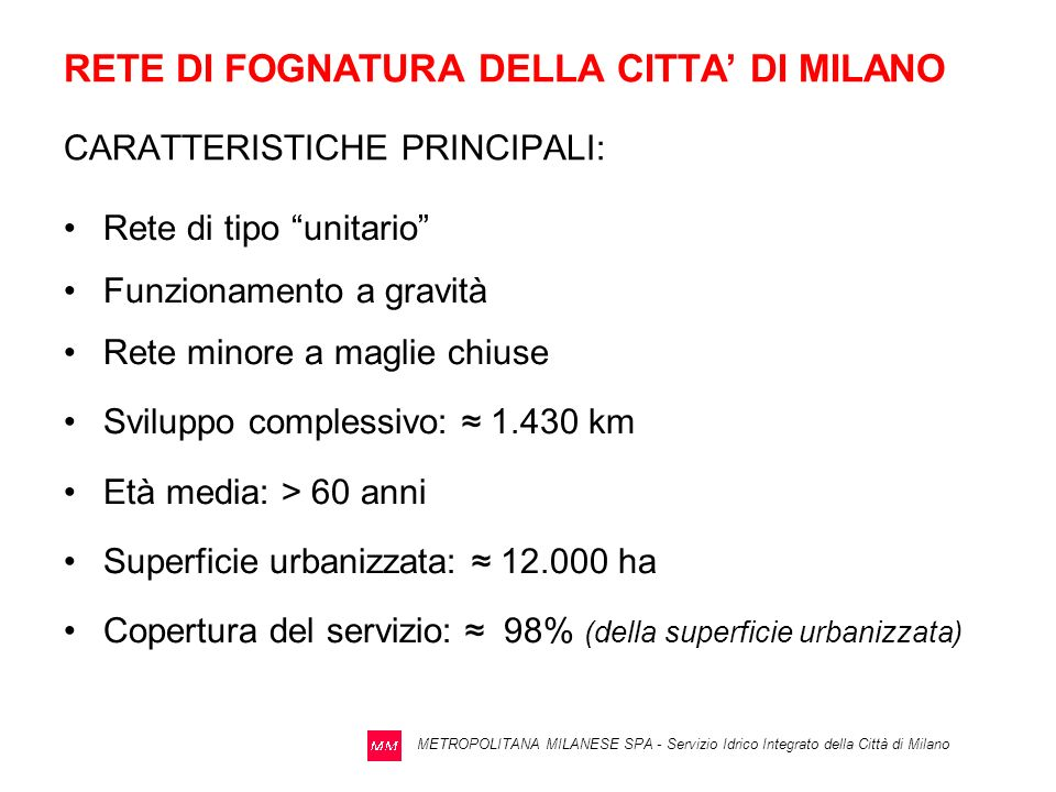 RETE DI FOGNATURA DELLA CITTA' DI MILANO CARATTERISTICHE PRINCIPALI: