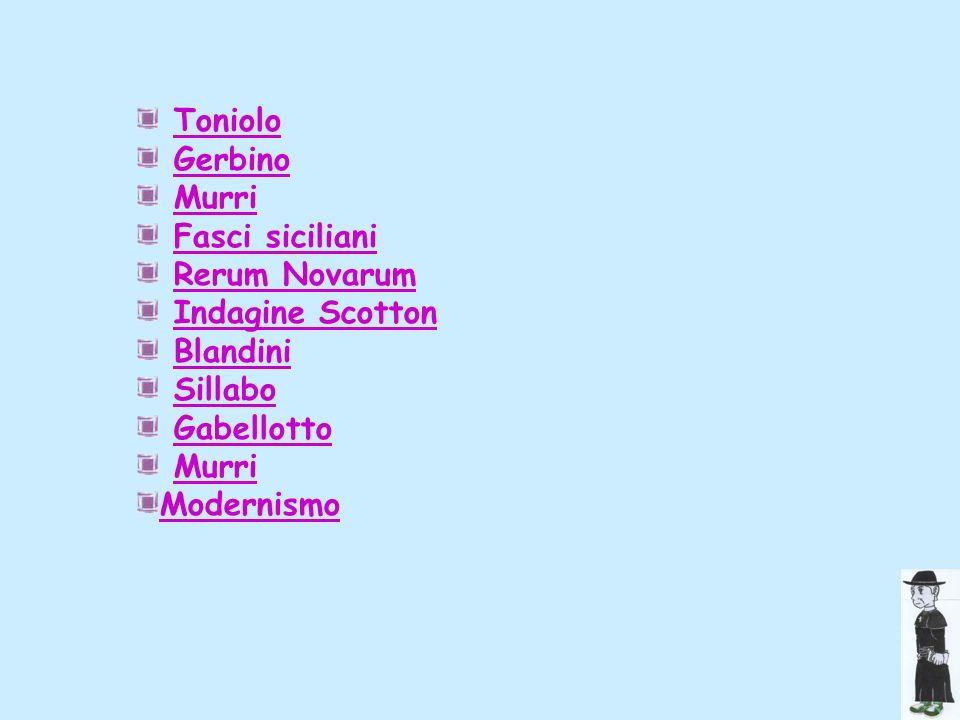 TonioloGerbino. Murri. Fasci siciliani. Rerum Novarum. Indagine Scotton. Blandini. Sillabo. Gabellotto.