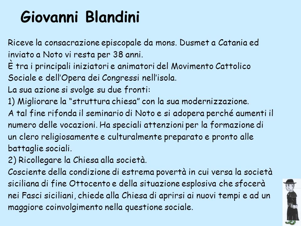Giovanni BlandiniRiceve la consacrazione episcopale da mons. Dusmet a Catania ed inviato a Noto vi resta per 38 anni.