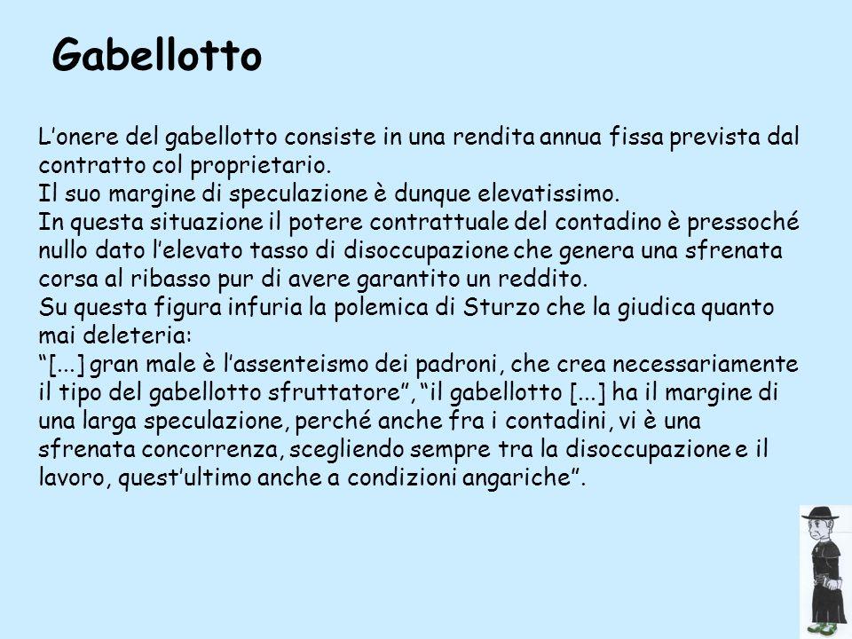 Gabellotto L'onere del gabellotto consiste in una rendita annua fissa prevista dal contratto col proprietario.