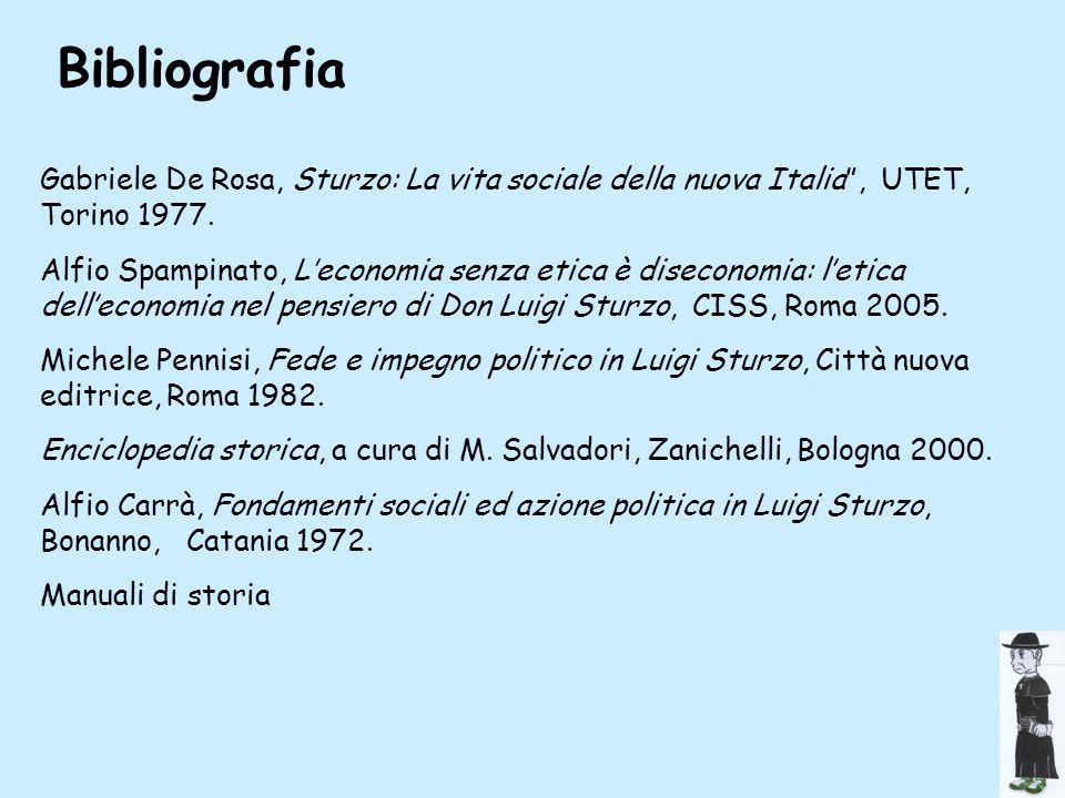 BibliografiaGabriele De Rosa, Sturzo: La vita sociale della nuova Italia , UTET, Torino 1977.