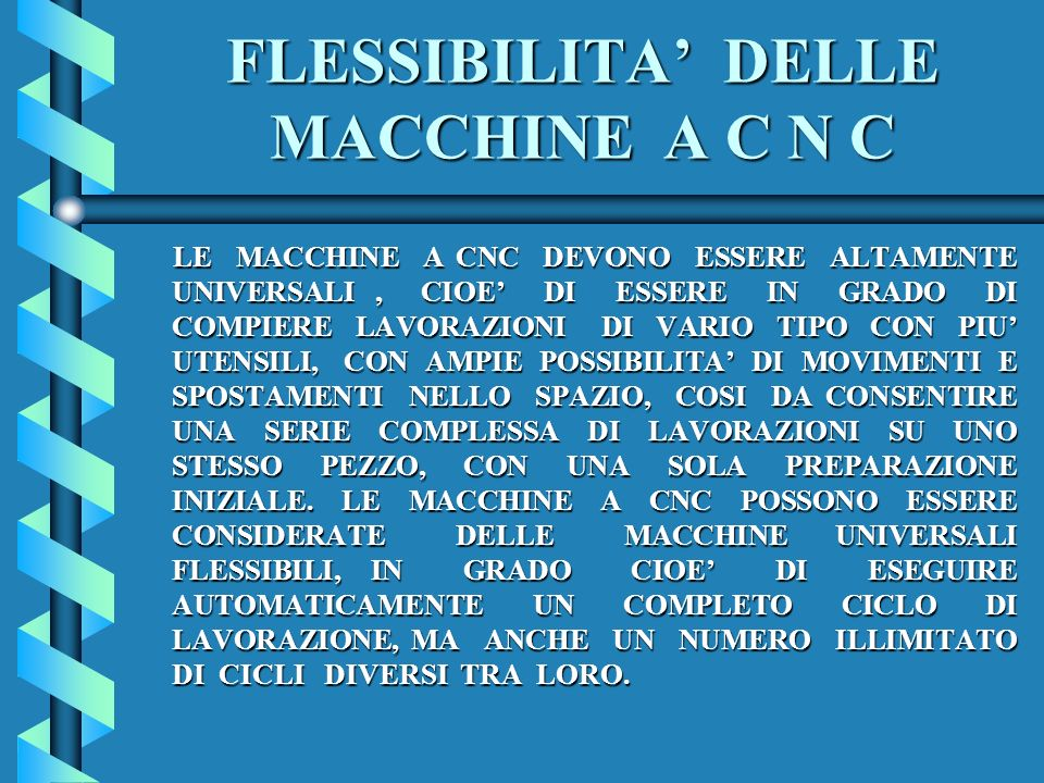 FLESSIBILITA' DELLE MACCHINE A C N C
