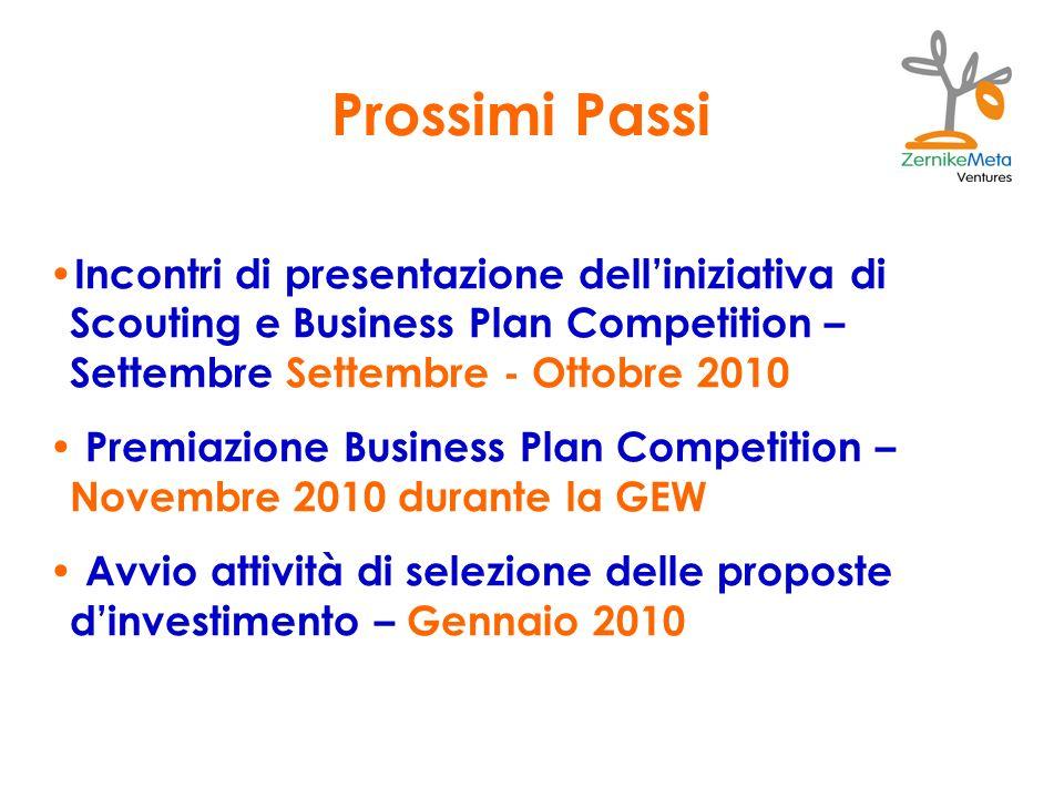 Prossimi Passi Incontri di presentazione dell'iniziativa di Scouting e Business Plan Competition – Settembre Settembre - Ottobre 2010.