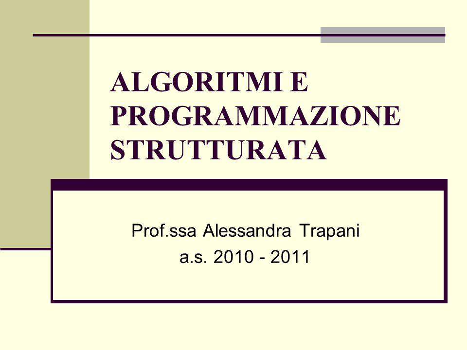 ALGORITMI E PROGRAMMAZIONE STRUTTURATA