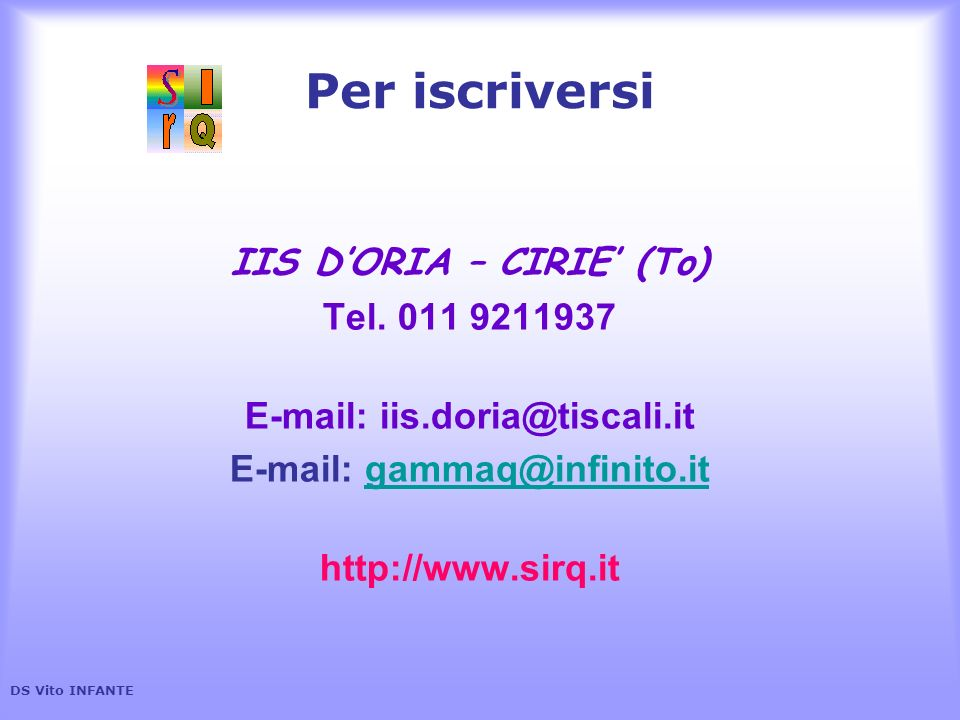 Per iscriversi IIS D'ORIA – CIRIE' (To) Tel. 011 9211937