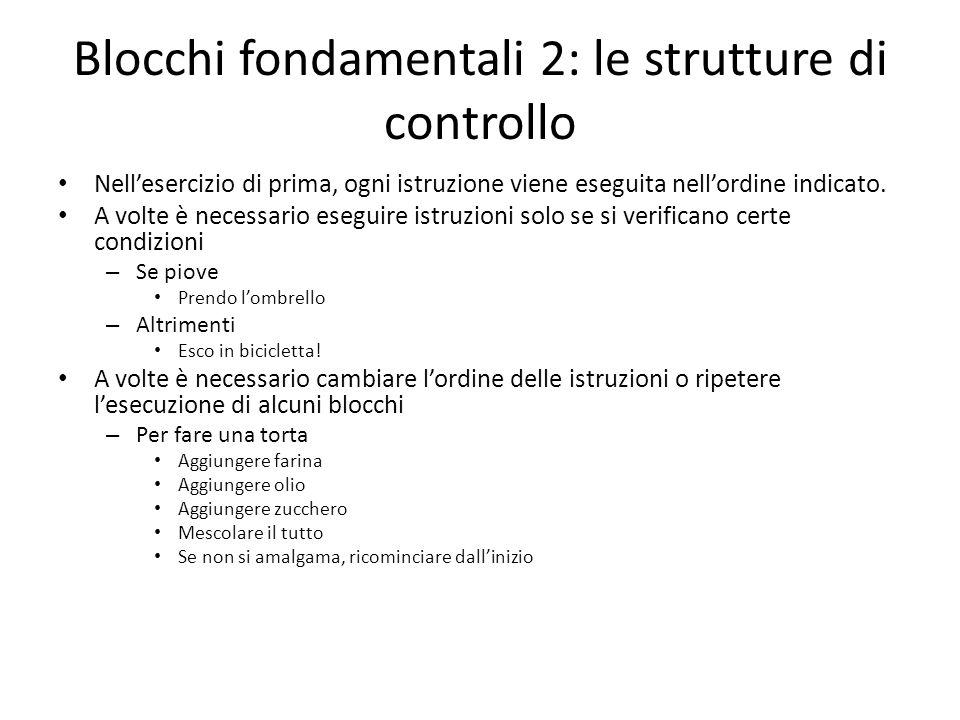 Blocchi fondamentali 2: le strutture di controllo