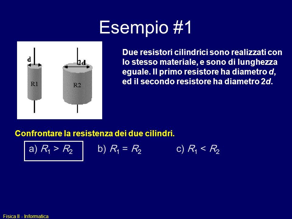 Esempio #1 a) R1 > R2 b) R1 = R2 c) R1 < R2