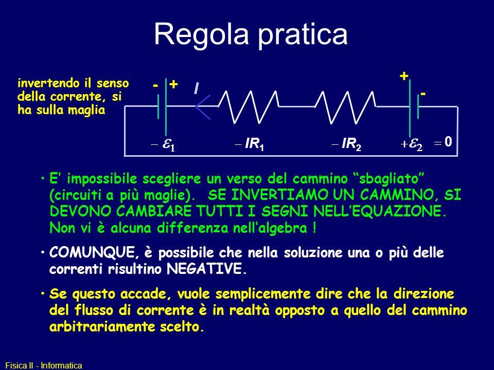Regola pratica + invertendo il senso della corrente, si ha sulla maglia. - + I. - = 0. - e1.