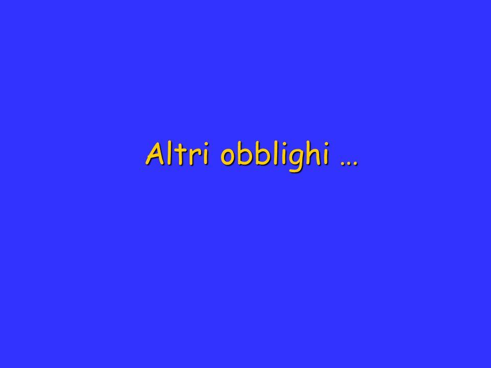 Altri obblighi …