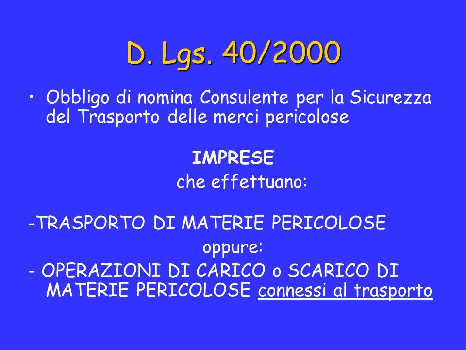 D. Lgs. 40/2000 Obbligo di nomina Consulente per la Sicurezza del Trasporto delle merci pericolose.