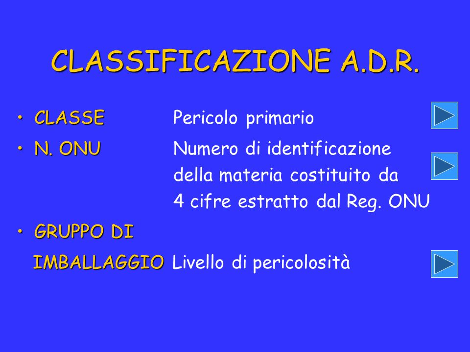 CLASSIFICAZIONE A.D.R. CLASSE Pericolo primario