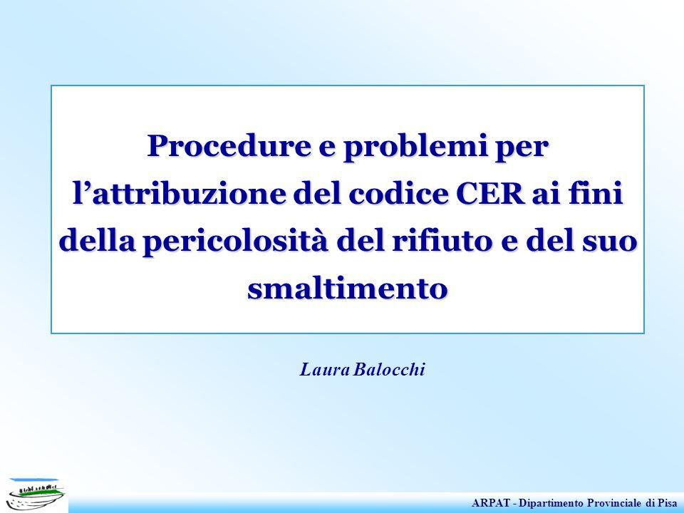 Procedure e problemi per l'attribuzione del codice CER ai fini della pericolosità del rifiuto e del suo smaltimento
