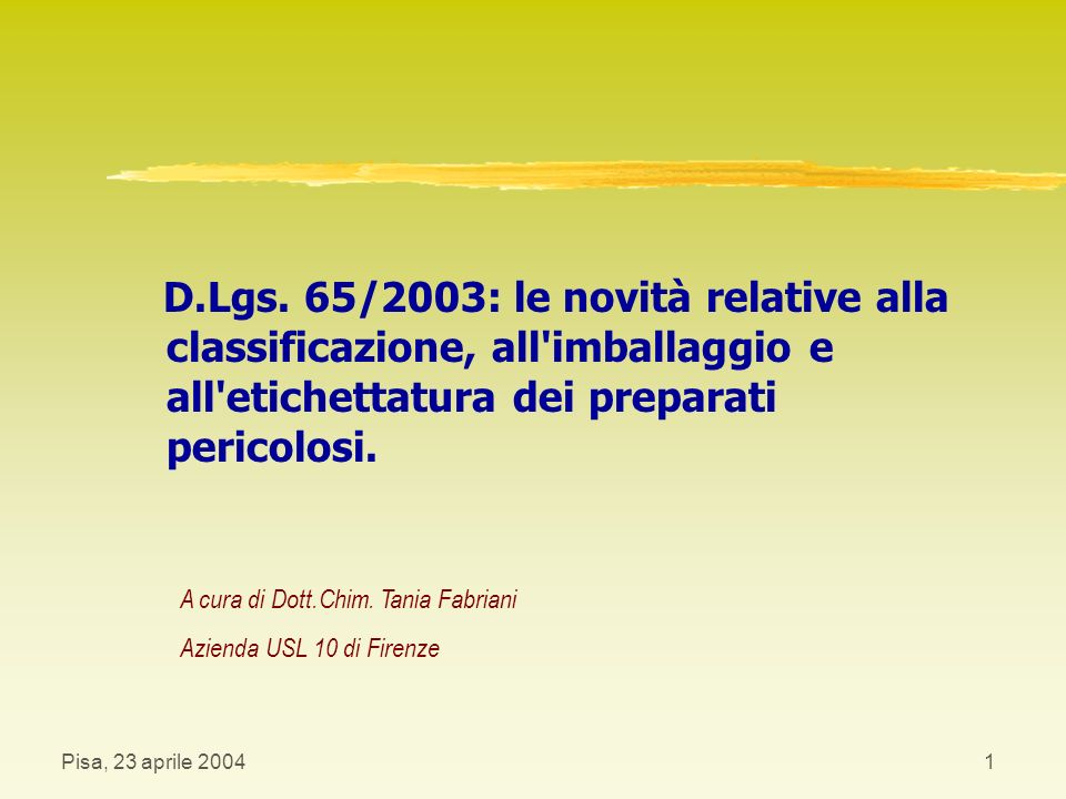D.Lgs. 65/2003: le novità relative alla classificazione, all imballaggio e all etichettatura dei preparati pericolosi.