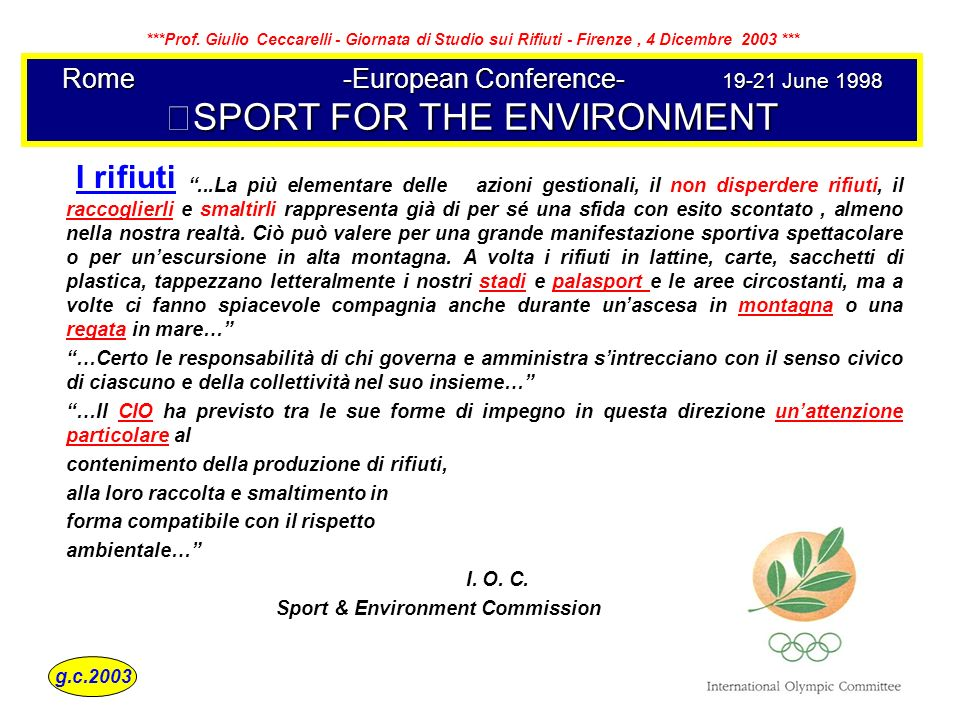 Rome -European Conference- 19-21 June 1998 SPORT FOR THE ENVIRONMENT