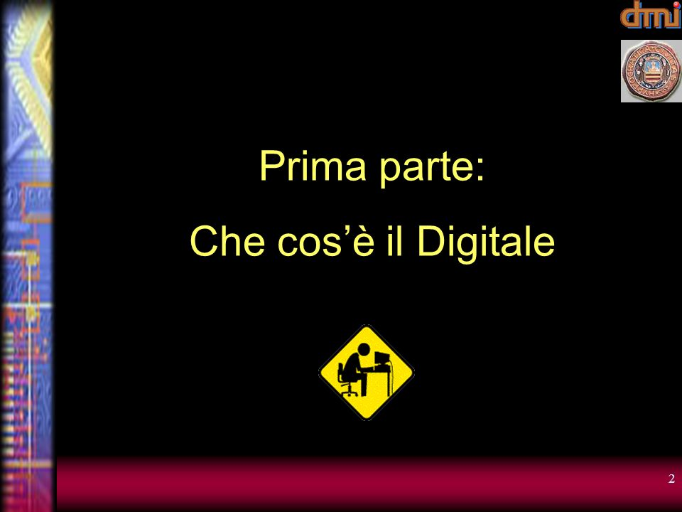 Prima parte: Che cos'è il Digitale
