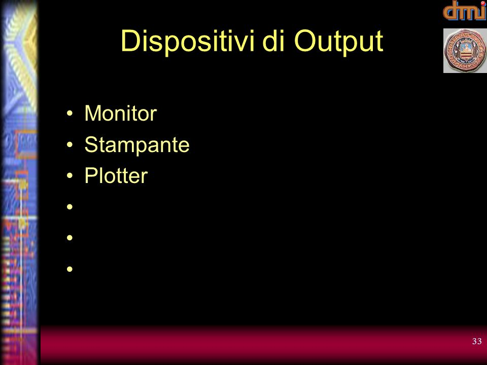 Dispositivi di Output Monitor Stampante Plotter