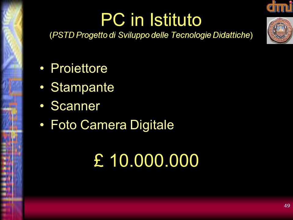 PC in Istituto (PSTD Progetto di Sviluppo delle Tecnologie Didattiche)