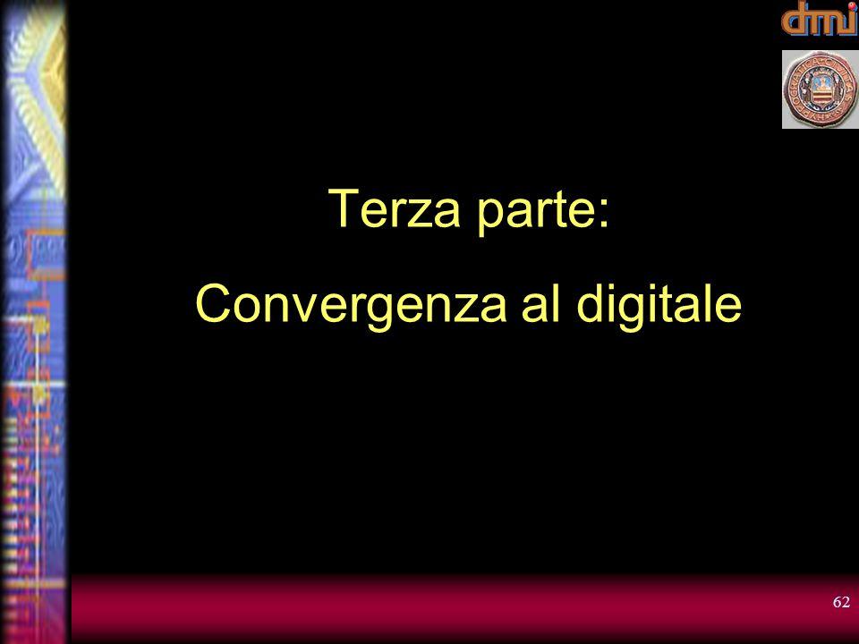 Terza parte: Convergenza al digitale