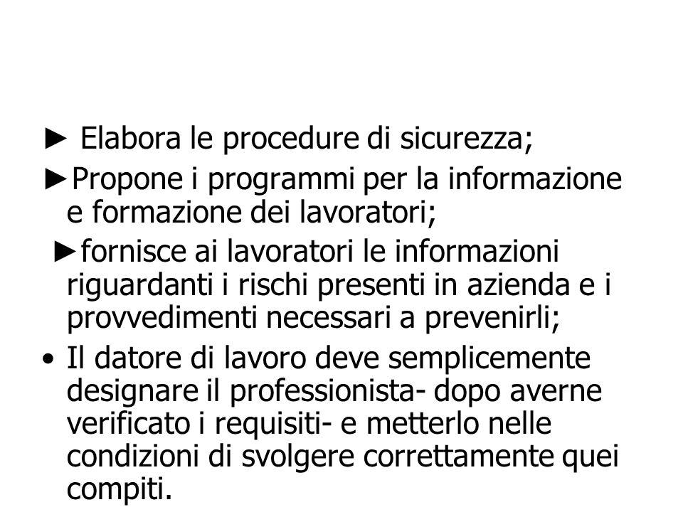 ► Elabora le procedure di sicurezza;
