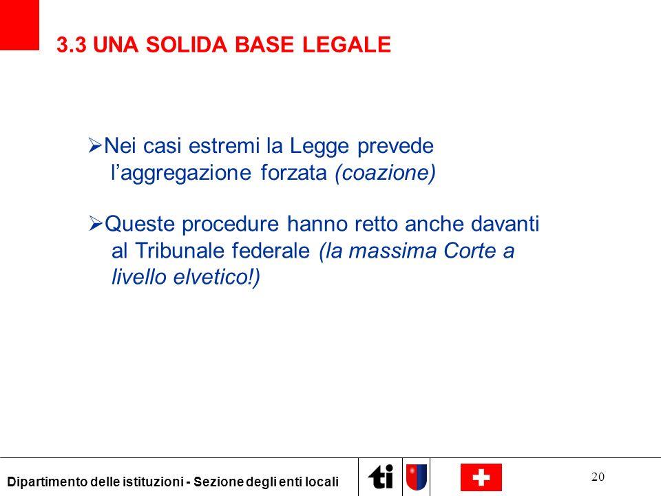 Nei casi estremi la Legge prevede l'aggregazione forzata (coazione)