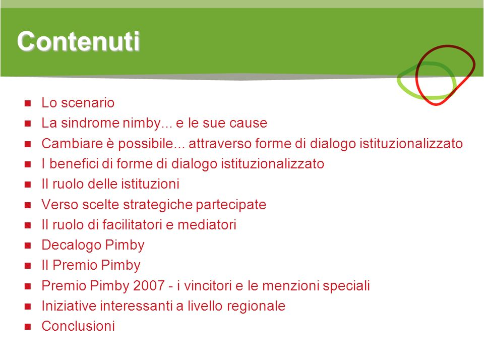 Contenuti Lo scenario La sindrome nimby... e le sue cause