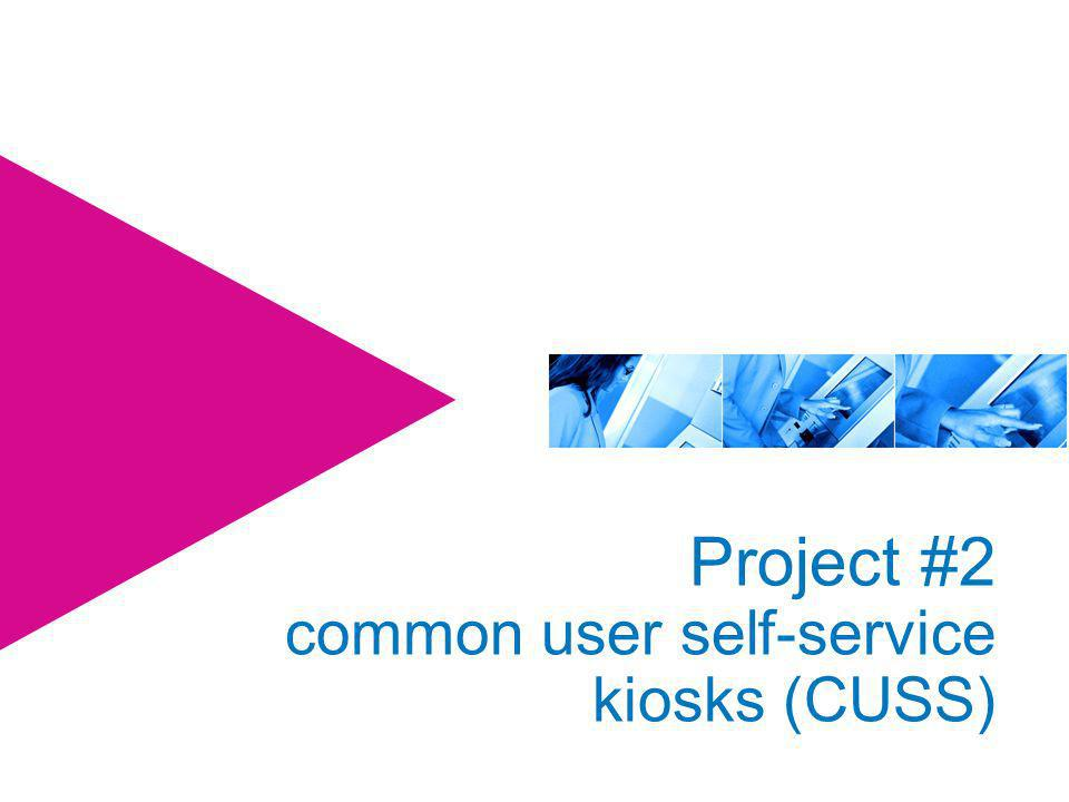 Project #2 common user self-service kiosks (CUSS)