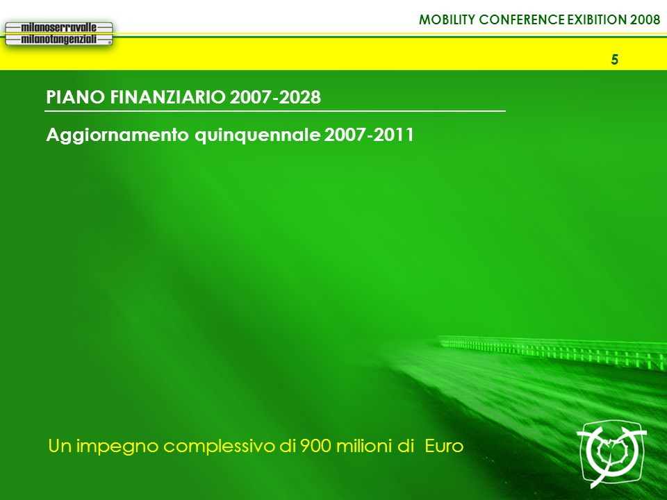 PIANO FINANZIARIO 2007-2028 Aggiornamento quinquennale 2007-2011.