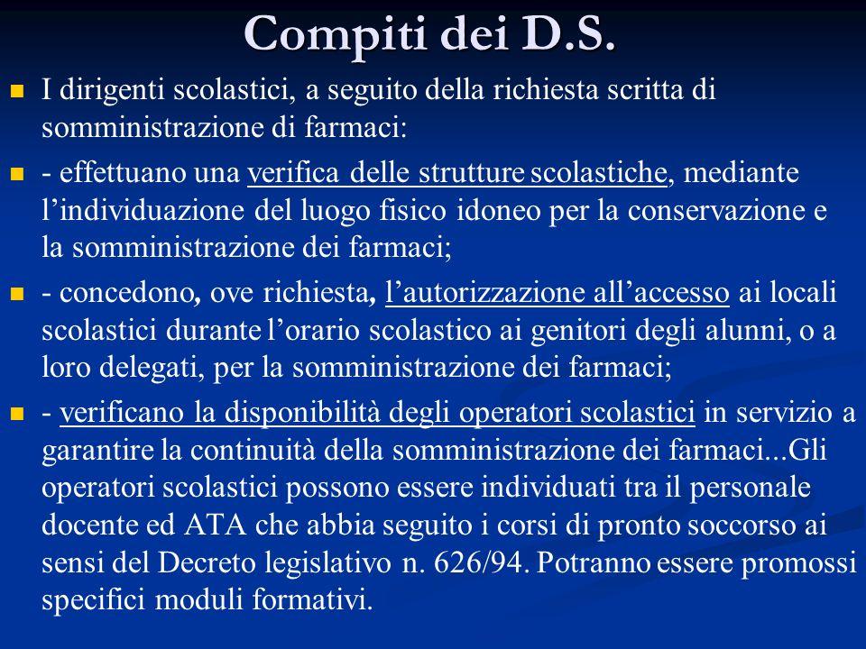 Compiti dei D.S. I dirigenti scolastici, a seguito della richiesta scritta di somministrazione di farmaci:
