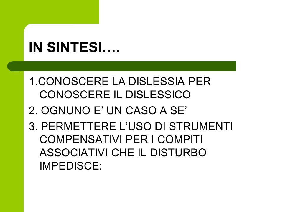 IN SINTESI…. 1.CONOSCERE LA DISLESSIA PER CONOSCERE IL DISLESSICO
