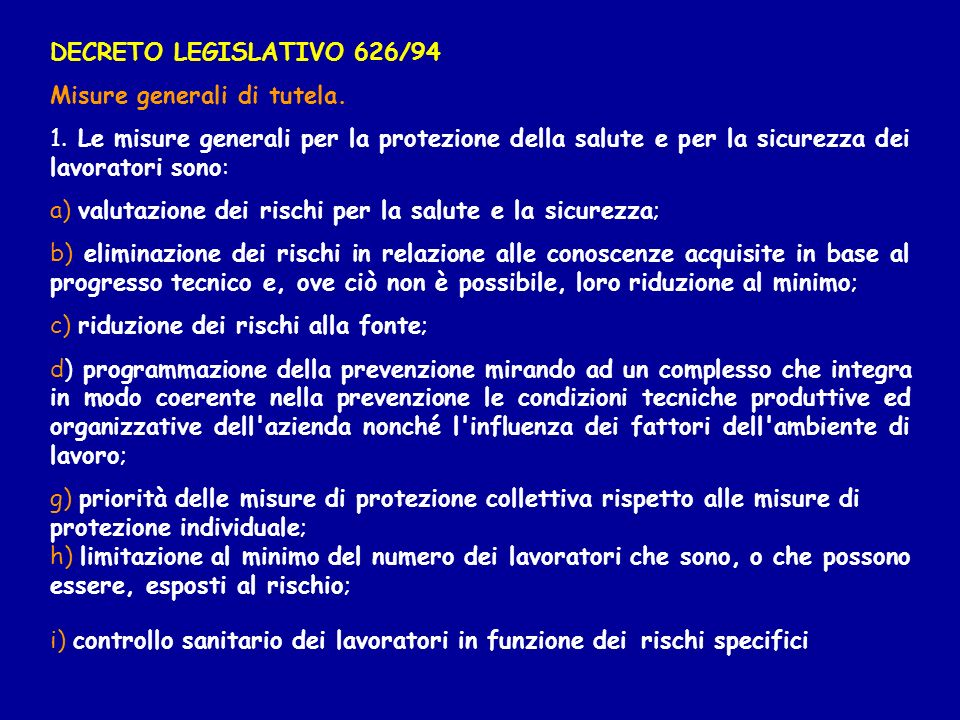 DECRETO LEGISLATIVO 626/94 Misure generali di tutela. 1. Le misure generali per la protezione della salute e per la sicurezza dei lavoratori sono: