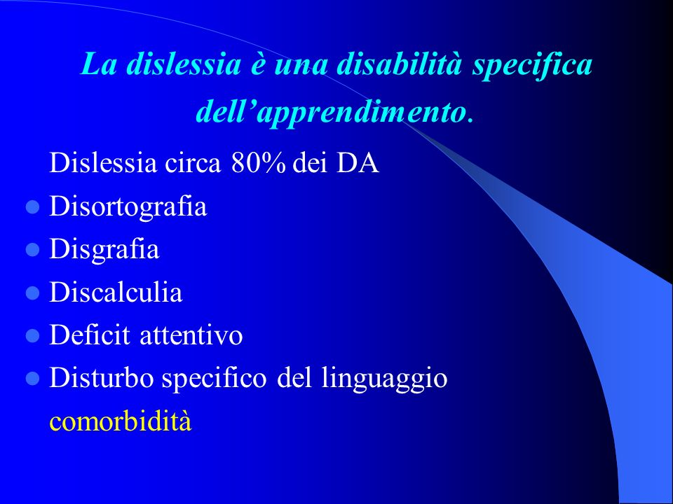 La dislessia è una disabilità specifica dell'apprendimento.