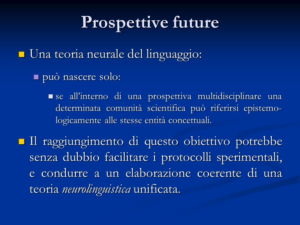Prospettive future Una teoria neurale del linguaggio: