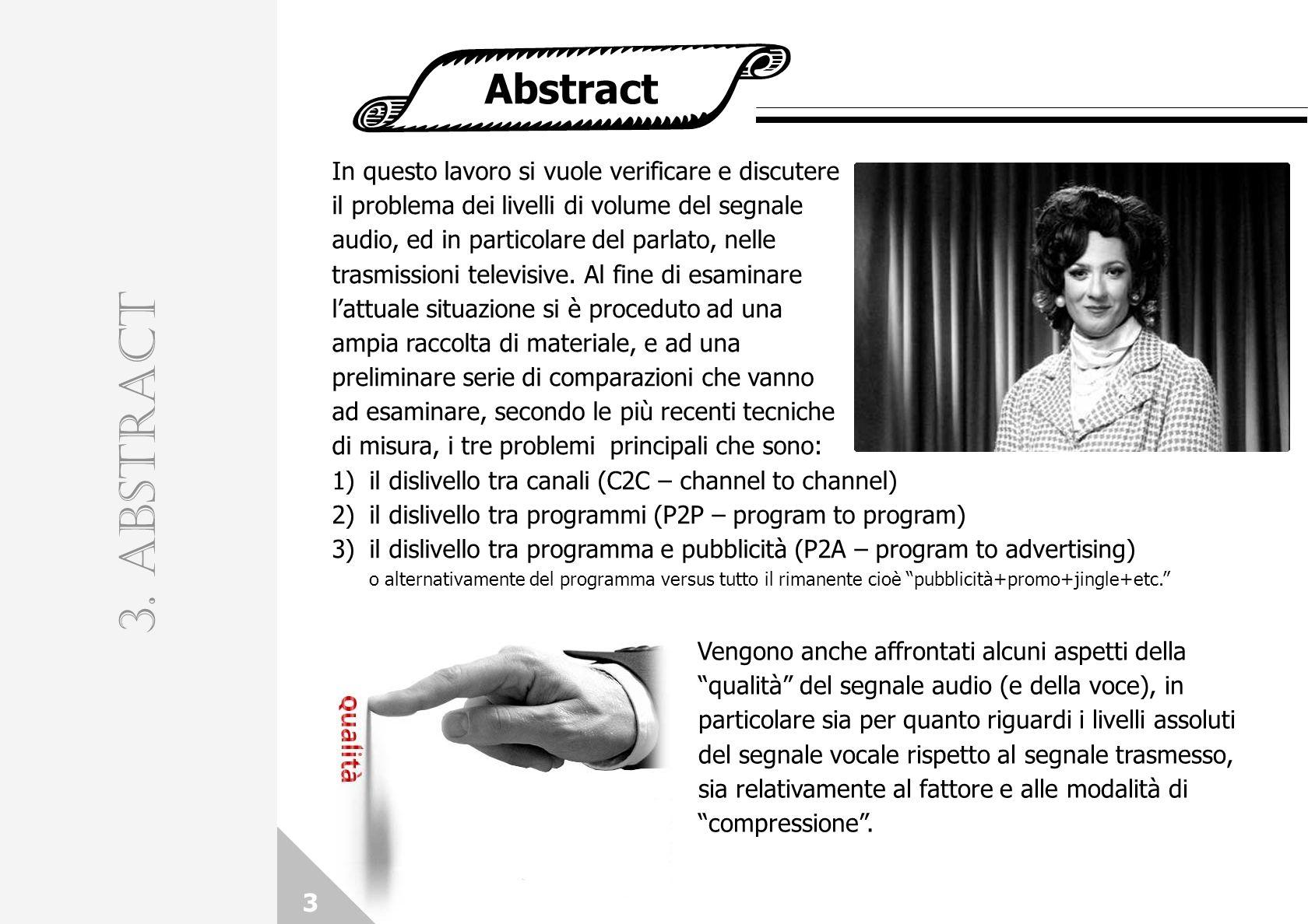 3. ABSTRACT Abstract In questo lavoro si vuole verificare e discutere