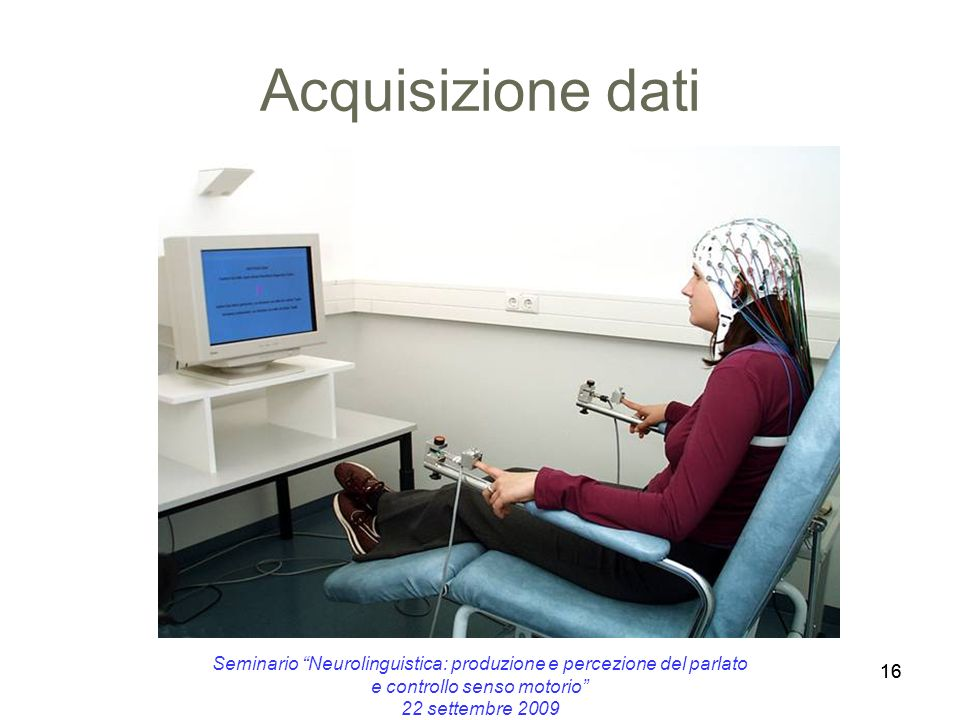 Acquisizione dati Seminario Neurolinguistica: produzione e percezione del parlato e controllo senso motorio