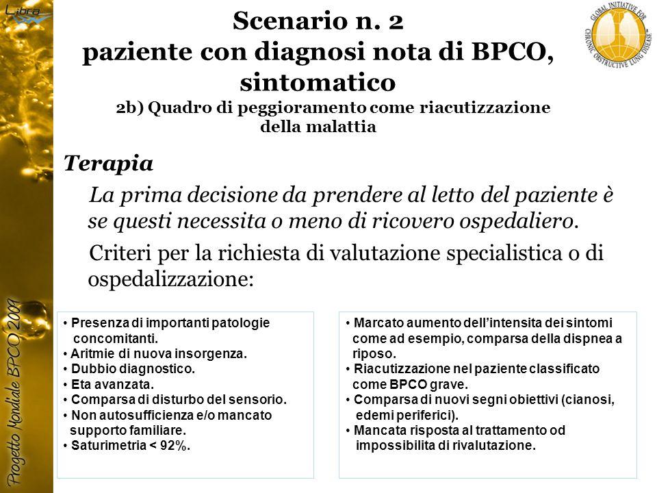 Scenario n. 2 paziente con diagnosi nota di BPCO, sintomatico 2b) Quadro di peggioramento come riacutizzazione della malattia