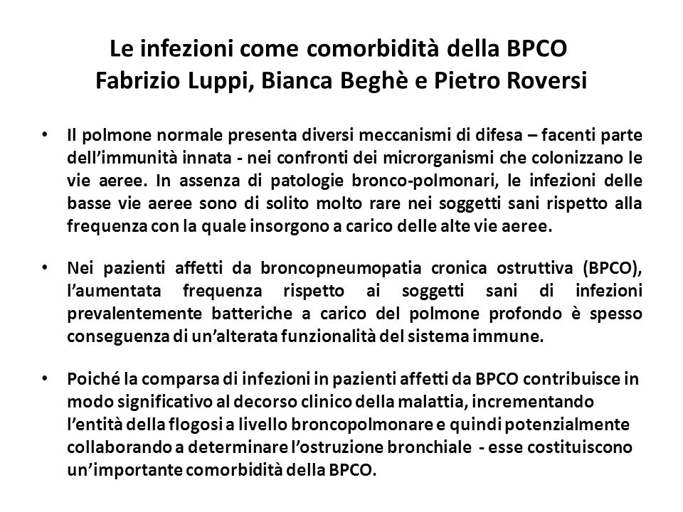 Le infezioni come comorbidità della BPCO Fabrizio Luppi, Bianca Beghè e Pietro Roversi