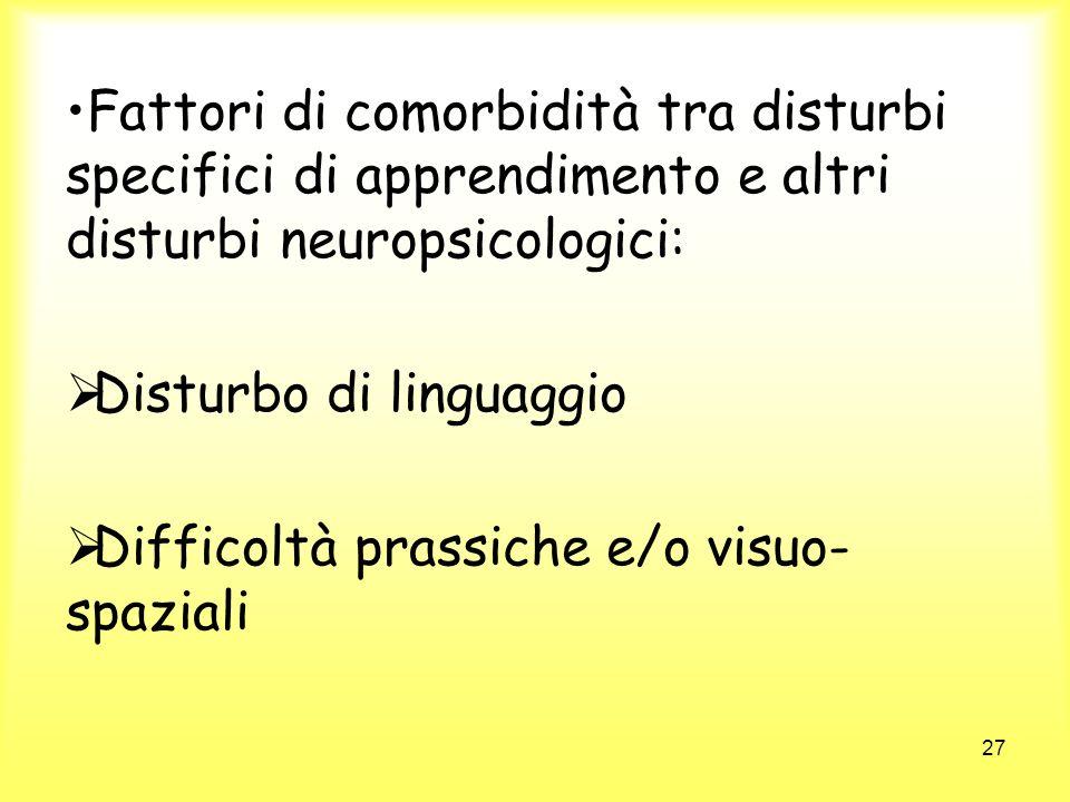 Fattori di comorbidità tra disturbi specifici di apprendimento e altri disturbi neuropsicologici: