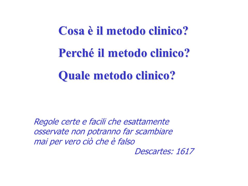 Cosa è il metodo clinico Perché il metodo clinico