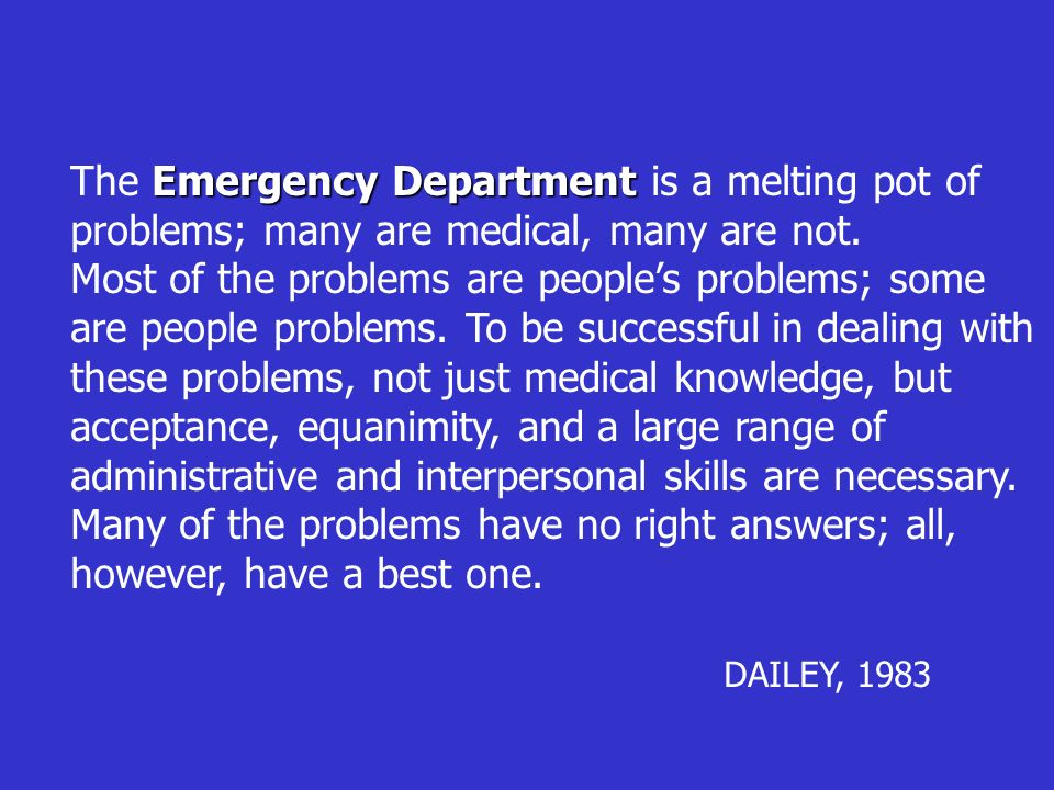 The Emergency Department is a melting pot of