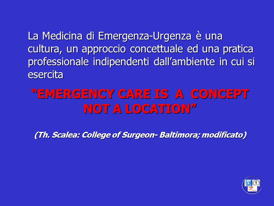 EMERGENCY CARE IS A CONCEPT NOT A LOCATION