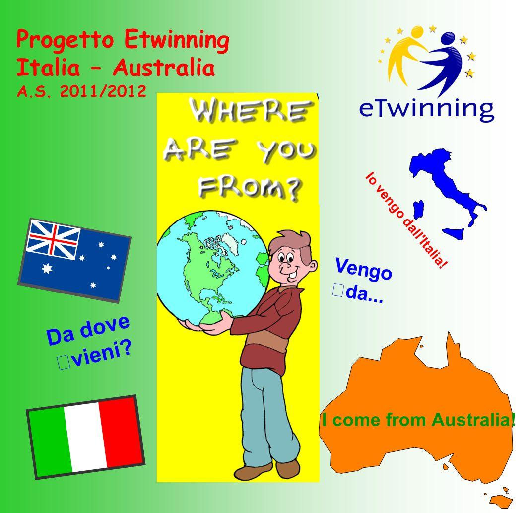 Progetto Etwinning Italia – Australia Da dove vieni Vengo da...