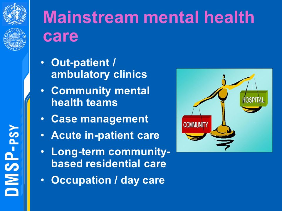 Mainstream mental health care