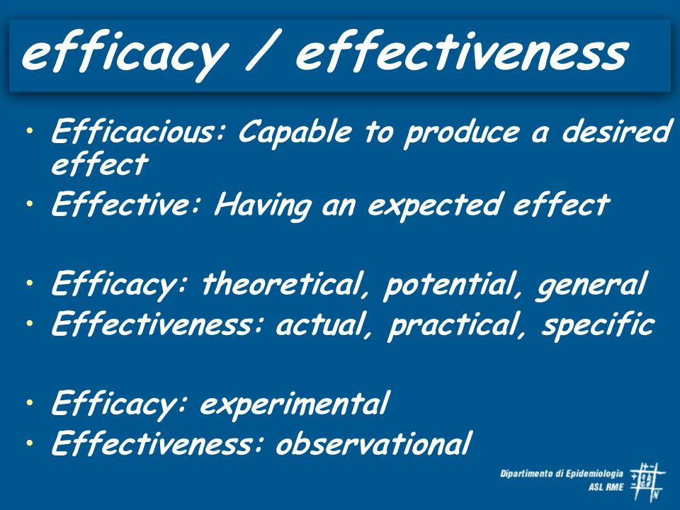 Efficacious: Capable to produce a desired effect